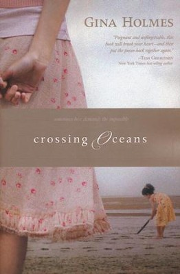 Crossing Oceans  -     By: Gina Holmes