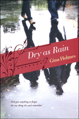 Dry as Rain - Slightly Imperfect  -     By: Gina Holmes
