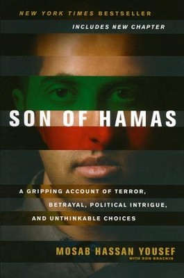 Son of Hamas: A Gripping Account of Terror, Betrayal, Political Intrigue, and Unthinkable Choices  -     By: Mosab Hassan Yousef, Ron Brackin
