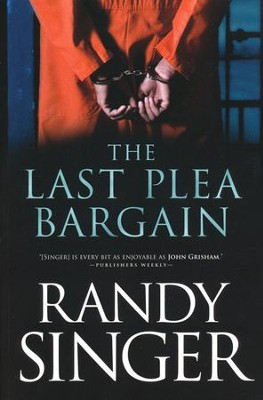 The Last Plea Bargain  -     By: Randy Singer