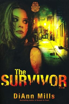 The Survivor, Crime Scene: Houston Series #2   -     By: DiAnn Mills