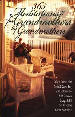 365 Meditations For Grandmothers By Grandmothers  -     By: Nell W. Mohney, Martha Chamberlain, Ellen Groseclose