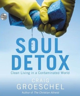 Soul Detox: Clean Living in a Contaminated World,   Audiobook CD  -     By: Craig Groeschel