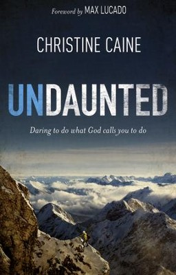 Undaunted: Daring to Do What God Calls You to Do - Slightly Imperfect  -     By: Christine Caine