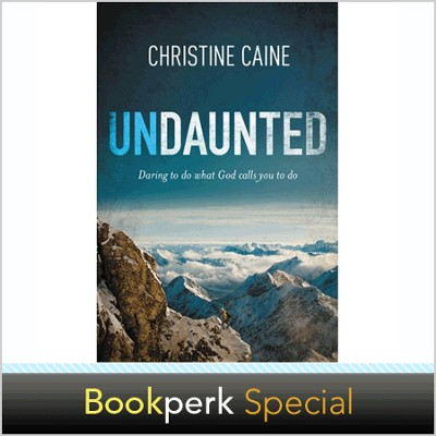 Undaunted: Daring to Do What God Calls You to Do - Autographed  Edition  -