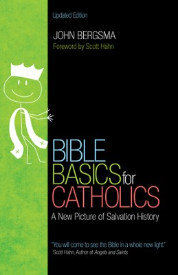 Bible Basics for Catholics: A New Picture of Salvation History - eBook  -     By: John Bergsma