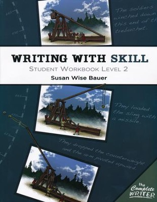 The Complete Writer: Writing With Skill Student  Workbook Level 2  -     By: Susan Wise-Bauer