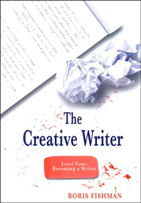 The Creative Writer, Level 4: Becoming a Writer   -     By: Boris Fishman