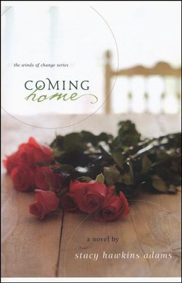 Coming Home, Winds of Change Series #1   -     By: Stacey Hawkins Adams