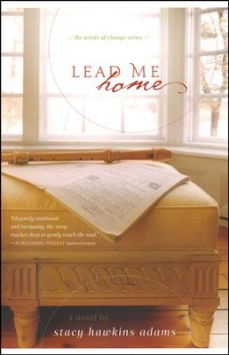 Lead Me Home, Winds of Change Series #2   -     By: Stacy Hawkins Adams