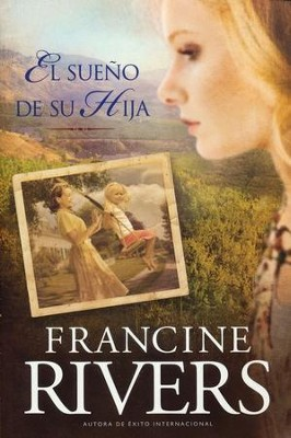 El Legado de Marta #2: El Sueño de su Hija  (Martha's Legacy #2: Her Daughter's Dream)  -     By: Francine Rivers