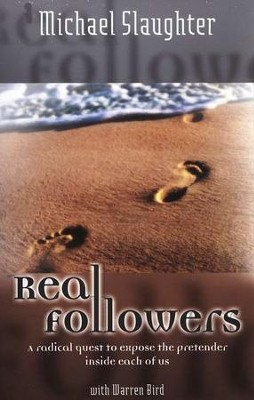 Real Followers: A Radical Quest to Expose the Pretender Inside Each of Us - eBook  -     By: Michael Slaughter & Warren Bird