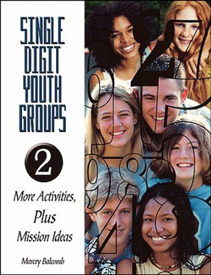 Single-Digit Youth Groups 2: More Activities, Plus Mission Ideas  -     By: Marcey Balcomb