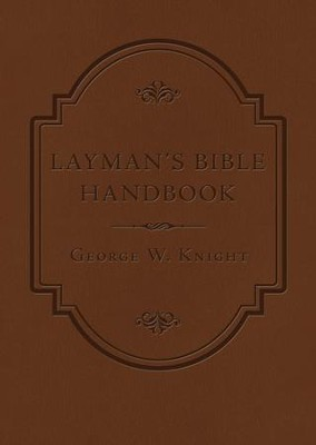 Layman's Bible Handbook - eBook  -     By: George W. Knight