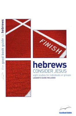 Hebrews: Consider Jesus  -     By: Justin Buzzard
