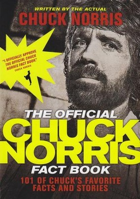 The Official Chuck Norris Fact Book: 101 Amazing Facts About One of the World's Greatest Action Heroes!   -     By: Chuck Norris