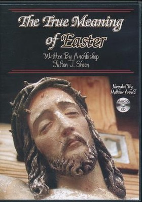 The True Meaning Of Easter Audiobook on CD   -     By: Fulton J. Sheen