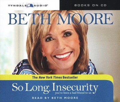 So Long, Insecurity: You've Been a Bad Friend to Us, Unabridged CD  -     By: Beth Moore