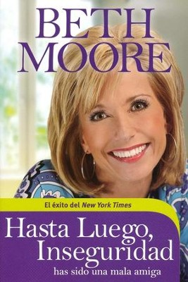 Hasta luego, Inseguridad: Has sido una mala amiga  (So Long, Insecurity: You've Been a Bad Friend to Us)   -     By: Beth Moore