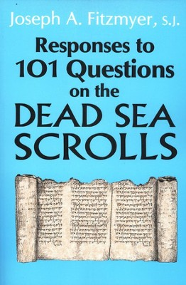 Responses to 101 Questions on Dead Sea Scrolls   -     By: Joseph A. Fitzmyer