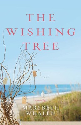 The Wishing Tree, Sunset Beach Series #2   -     By: Marybeth Whalen