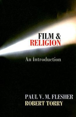 Film and Religion: An Introduction  -     By: Robert Torry, Paul V.M. Flesher