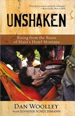 Unshaken: Rising from the Ruins of Haiti's Hotel Montana  -     By: Daniel Wooley, Jennifer Schuchmann