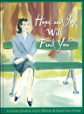 Hope and Joy Will Find You: A Guided Journal  -     By: Jan Meyers, Karen Lee-Thorp