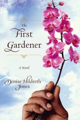 The First Gardener  -     By: Denise Hildreth