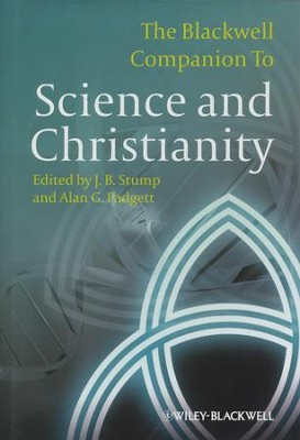 The Blackwell Companion to Science and Christianity  -     Edited By: J.B. Stump, Alan G. Padgett     By: J.B. Stump(Ed.) & Alan G. Padgett(Ed.)