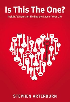 Is This The One?: Insightful Dates for Finding the Love of Your Life  -     By: Steve Arterburn