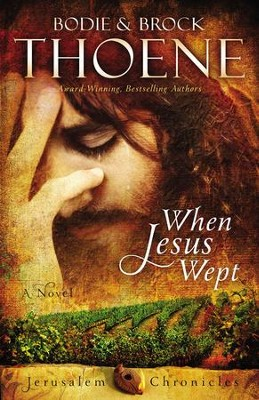 When Jesus Wept, The Jerusalem Chronicles Series #1  - Slightly Imperfect  -     By: Bodie Thoene, Brock Thoene