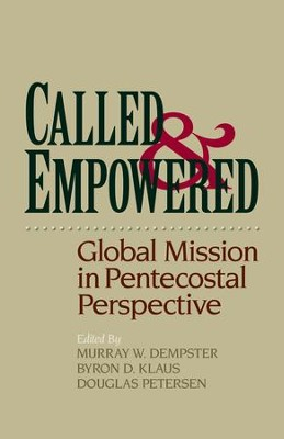 Called and Empowered: Global Mission in Pentecostal Perspective - eBook  -     By: Murray W. Dempster, Byron D. Klaus, Douglas Petersen