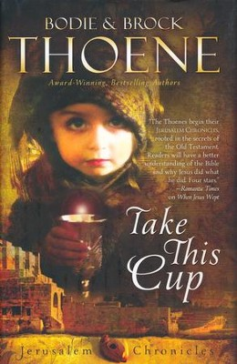 Take This Cup, Jerusalem Chronicles Series #2   -     By: Bodie Thoene, Brock Thoene