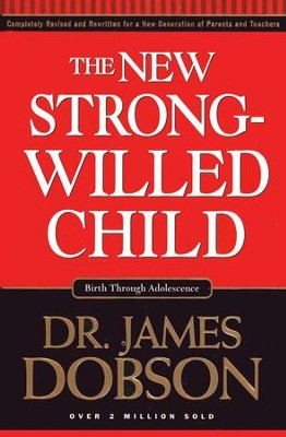 The New Strong-Willed Child   -     By: Dr. James Dobson