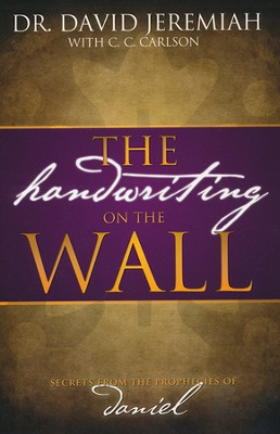 Handwriting on the Wall, Paperback   -     By: David Jeremiah, Carole Carlson
