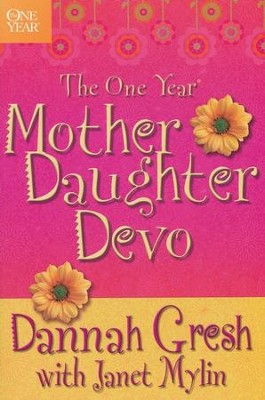 The One-Year Mother-Daughter Devo   -     By: Dannah Gresh, Janet Mylin
