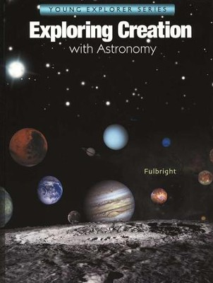 Exploring Creation with Astronomy, Textbook   -     By: Jeannie Fulbright
