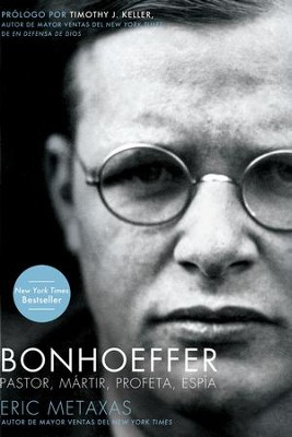 Bonhoeffer: Pastor, Martir, Profeta, Espia - eBook  -     By: Eric Metaxas