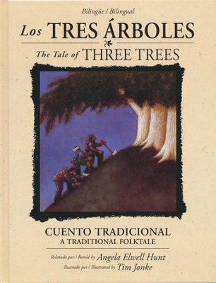 Los Tres Árboles - Bilingüe  (The Tale of Three Trees - Bilingual Ed.)  -     By: Angela Elwell Hunt     Illustrated By: Tim Jonke