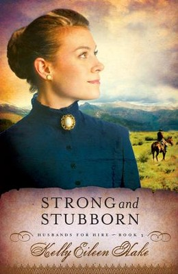 Strong and Stubborn - eBook  -     By: Kelly Hake