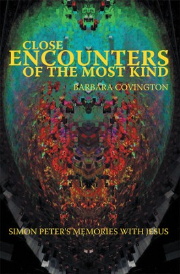 Close Encounters of the Most Kind: Simon Peters Memories with Jesus - eBook  -     By: Barbara Covington