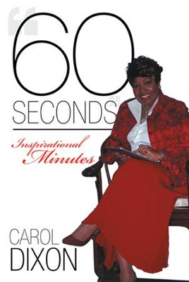 60 Seconds: Inspirational Minutes - eBook  -     By: Carol Dixon