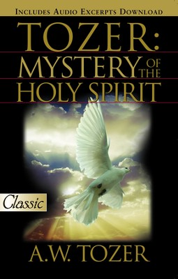 Tozer: The Mystery of the Holy Spirit - eBook  -     By: A.W. Tozer