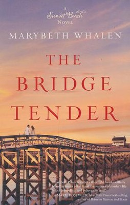 The Bridge Tender, Sunset Beach Series #3   -     By: Marybeth Whalen
