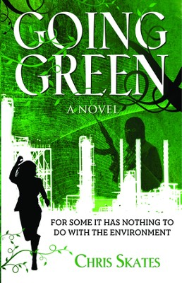 Going Green:: For Some It Has Nothing to Do With the Environment - eBook  -     By: Chris Skates