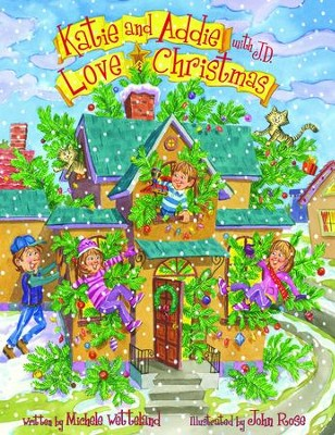 Katie and Addie with J.D. Love Christmas (Katie and Addie Love ... Series) - eBook  -     By: Michele Wetteland, John Rose