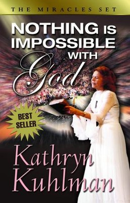 Nothing Is Impossible with God - eBook  -     By: Kathryn Kuhlman