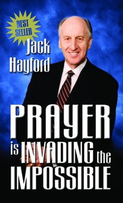 Prayer Invading Impossible - eBook  -     By: Jack Hayford