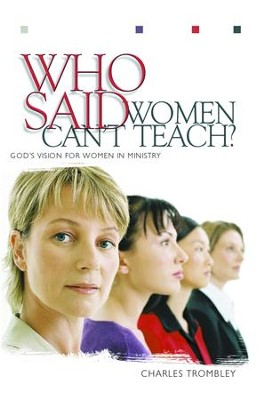 Who Said Women Can't Teach - eBook  -     By: Charles Trombley